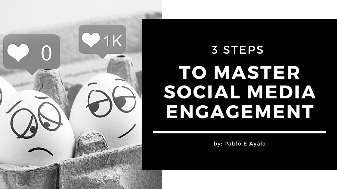 3 Steps to Master Social Media Engagement