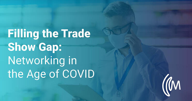 Filling the Trade Show Gap: Networking in the Age of COVID
