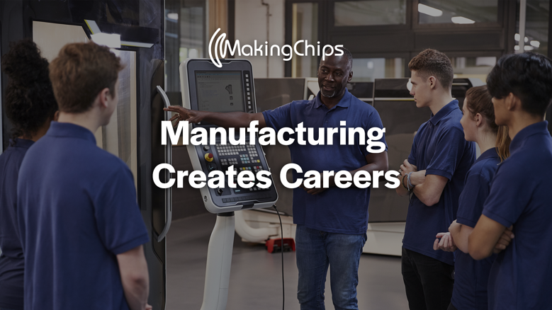 Manufacturing Creates Careers