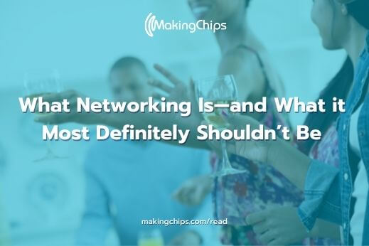 What Networking Is—and What it Most Definitely Shouldn't Be